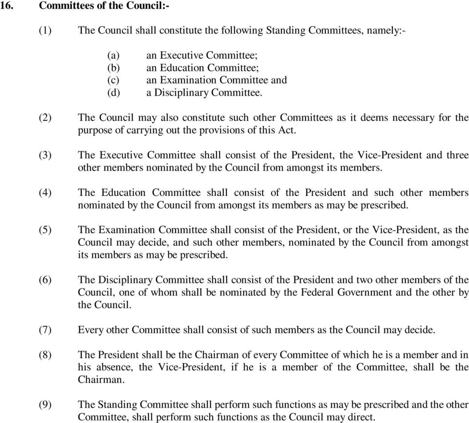 (3) The Executive Committee shall consist of the President, the Vice-President and three other members nominated by the Council from amongst its members.