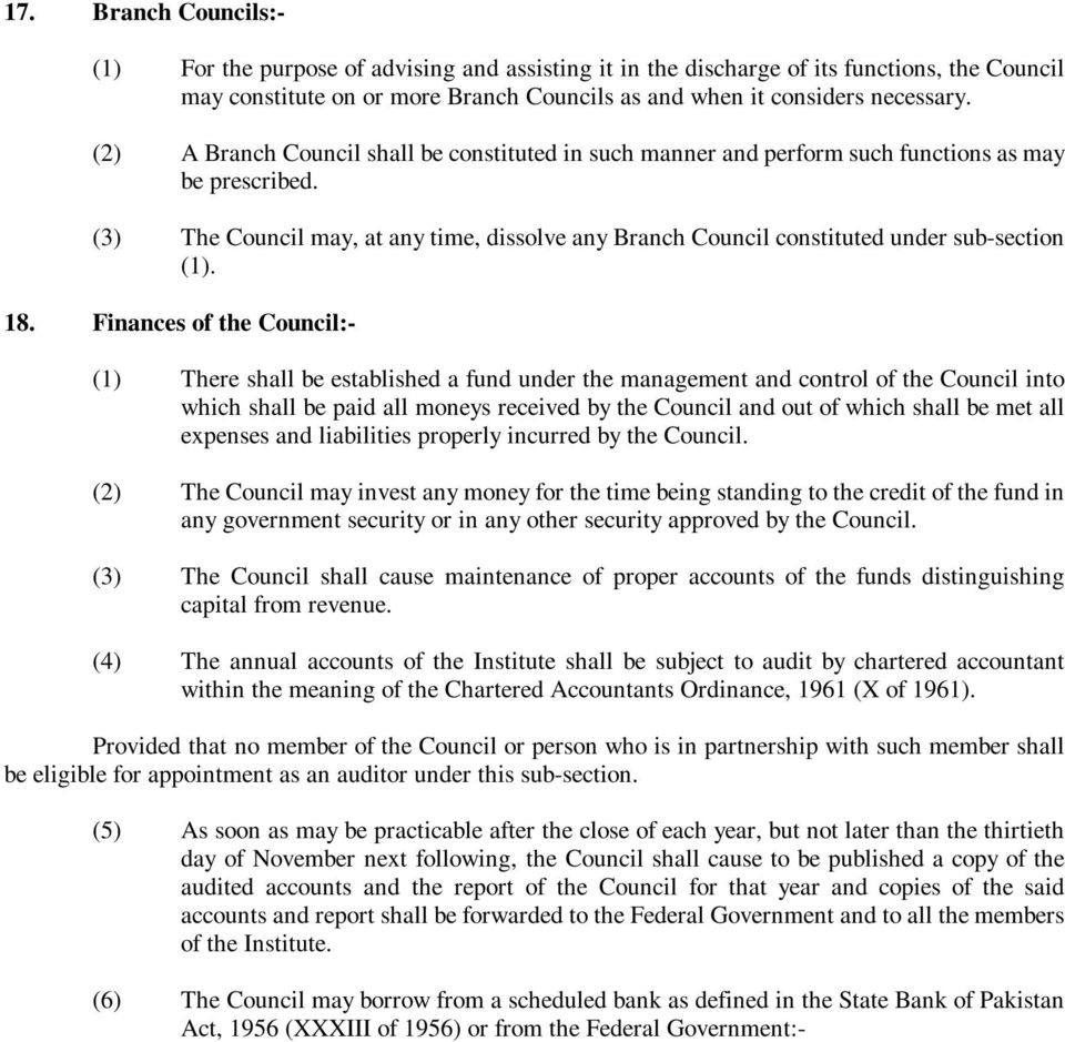 (3) The Council may, at any time, dissolve any Branch Council constituted under sub-section (1). 18.