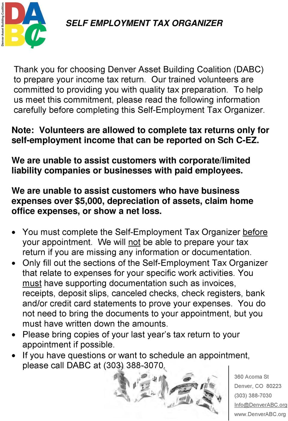 Note: Volunteers are allowed to complete tax returns only for self-employment income that can be reported on Sch C-EZ.