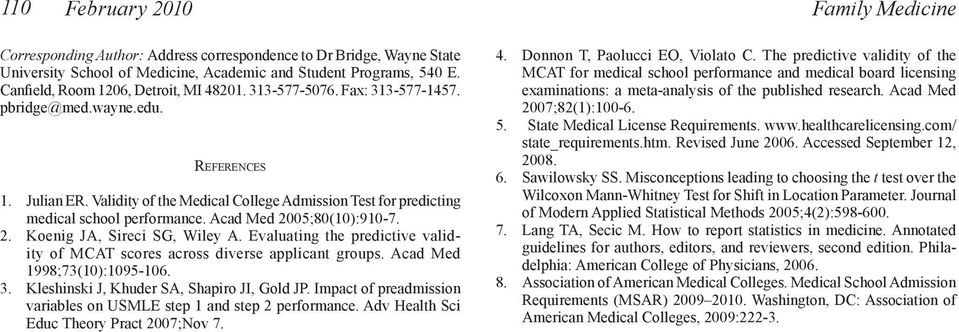 Validity of the Medical College Admission Test for predicting medical school performance. Acad Med 2005;80(10):910-7. 2. Koenig JA, Sireci SG, Wiley A.