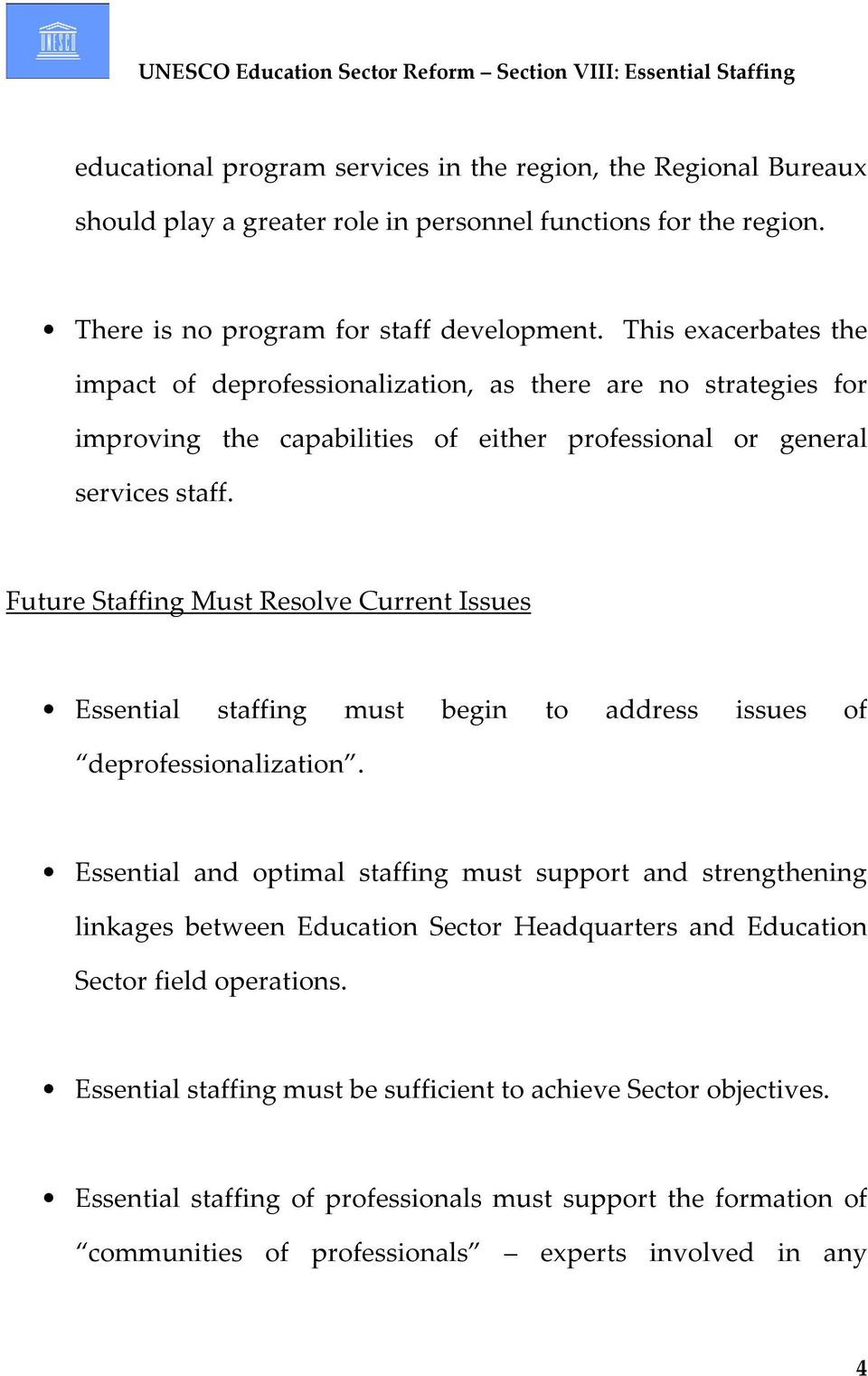 Future Staffing Must Resolve Current Issues Essential staffing must begin to address issues of deprofessionalization.