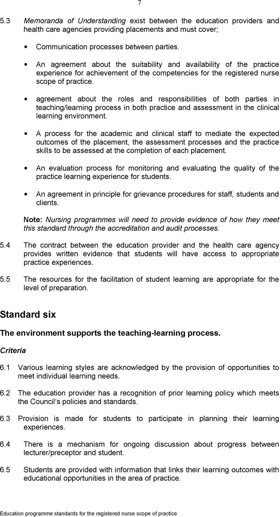 agreement about the roles and responsibilities of both parties in teaching/learning process in both practice and assessment in the clinical learning environment.