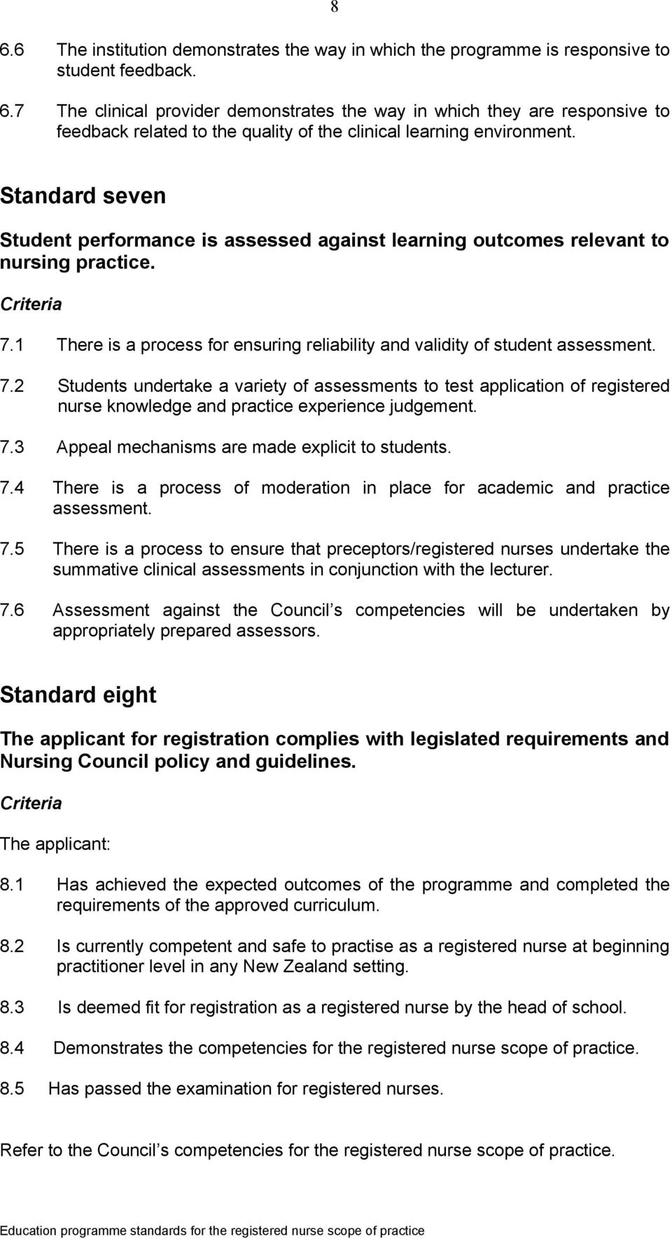 1 There is a process for ensuring reliability and validity of student assessment. 7.