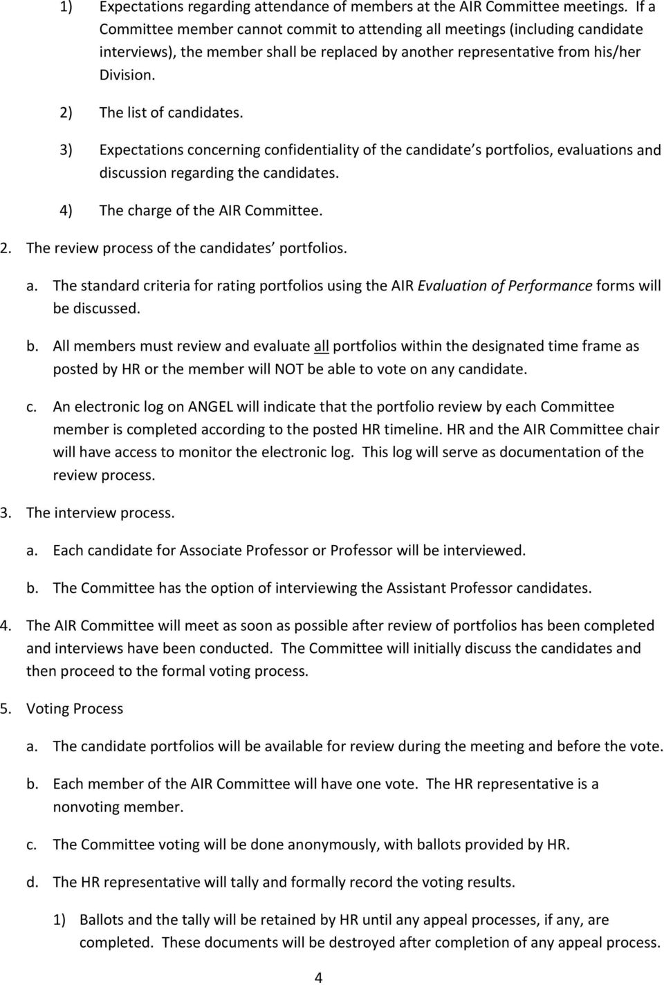 3) Expectations concerning confidentiality of the candidate s portfolios, evaluations and discussion regarding the candidates. 4) The charge of the AIR Committee. 2.