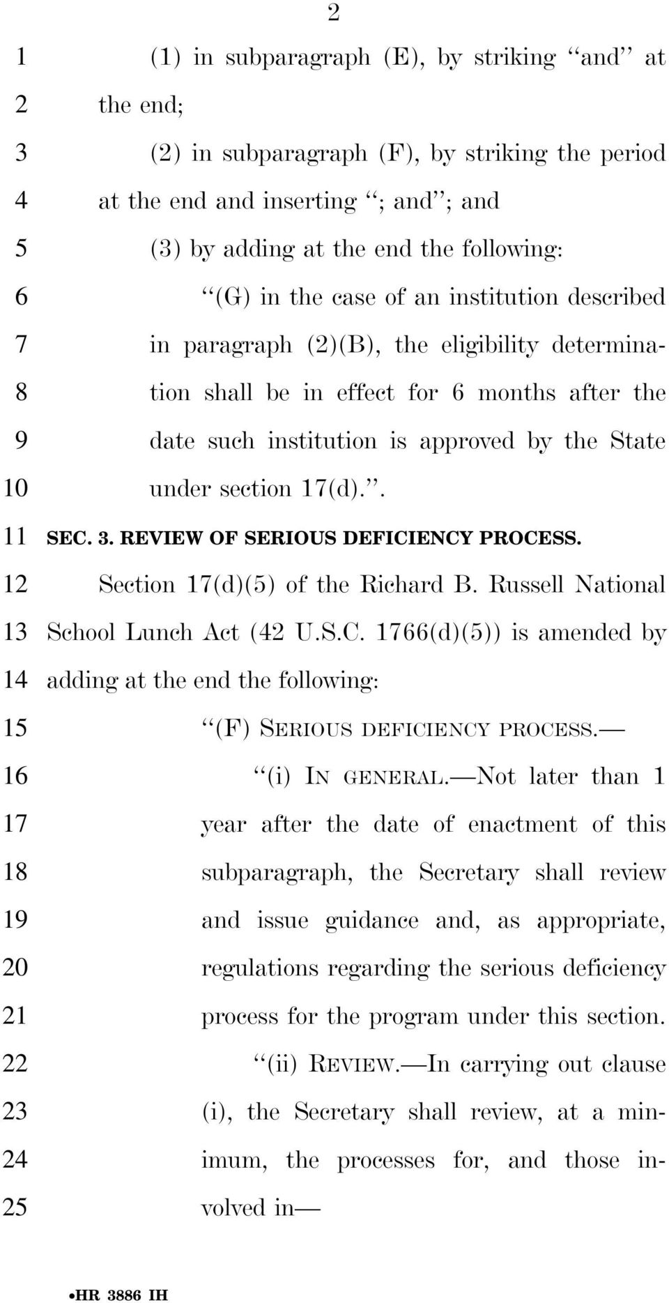 under section (d).. SEC.. REVIEW OF SERIOUS DEFICIENCY PROCESS. Section (d)() of the Richard B. Russell National School Lunch Act ( U.S.C. (d)()) is amended by adding at the end the following: (F) SERIOUS DEFICIENCY PROCESS.