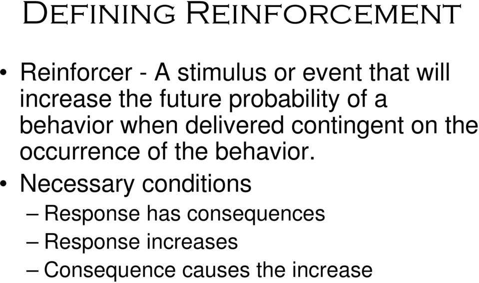 contingent on the occurrence of the behavior.