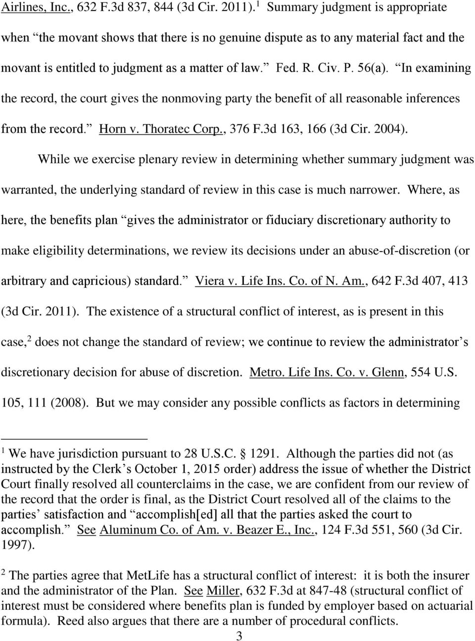 In examining the record, the court gives the nonmoving party the benefit of all reasonable inferences from the record. Horn v. Thoratec Corp., 376 F.3d 163, 166 (3d Cir. 2004).