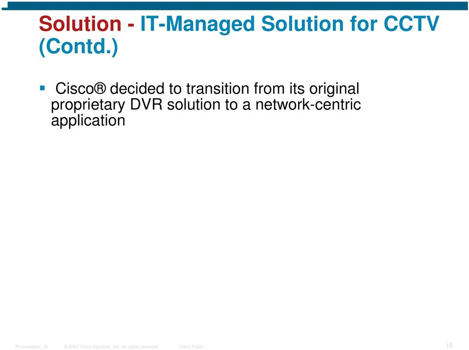 ) Cisco decided to transition from its