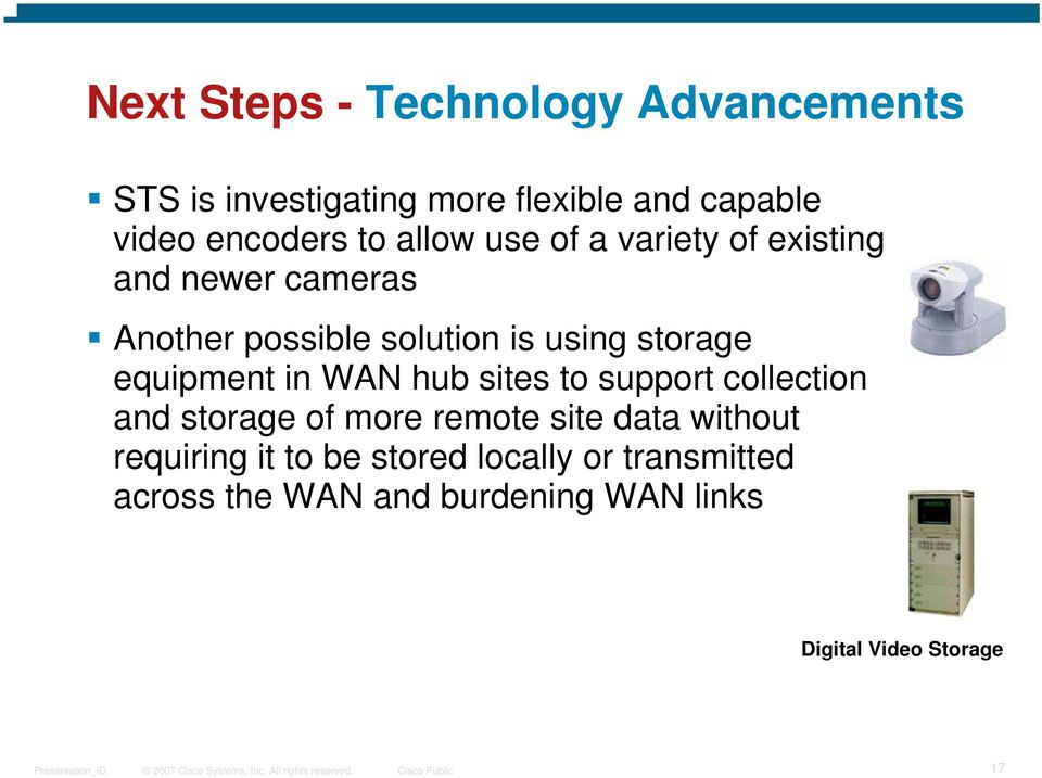equipment in WAN hub sites to support collection and storage of more remote site data without