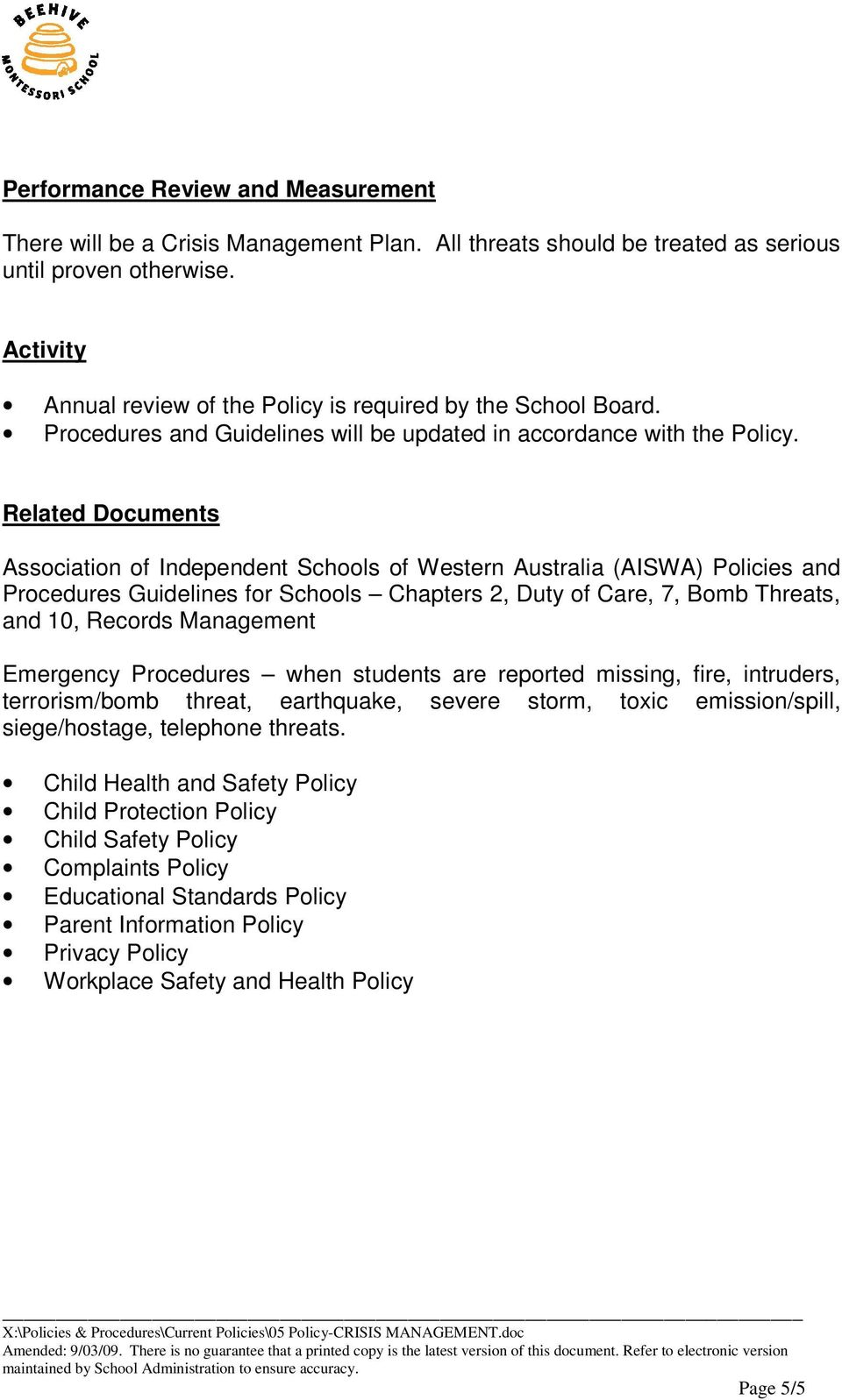 Related Documents Association of Independent Schools of Western Australia (AISWA) Policies and Procedures Guidelines for Schools Chapters 2, Duty of Care, 7, Bomb Threats, and 10, Records Management