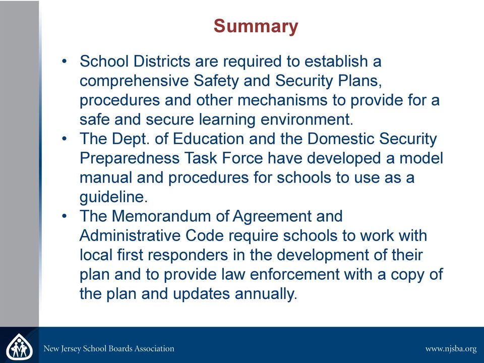 of Education and the Domestic Security Preparedness Task Force have developed a model manual and procedures for schools to use as a