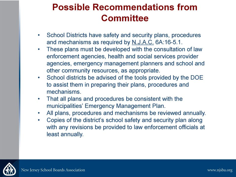 resources, as appropriate. School districts be advised of the tools provided by the DOE to assist them in preparing their plans, procedures and mechanisms.