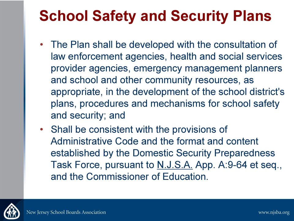 district's plans, procedures and mechanisms for school safety and security; and Shall be consistent with the provisions of Administrative Code and