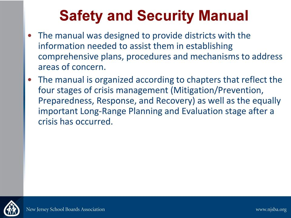 The manual is organized according to chapters that reflect the four stages of crisis management