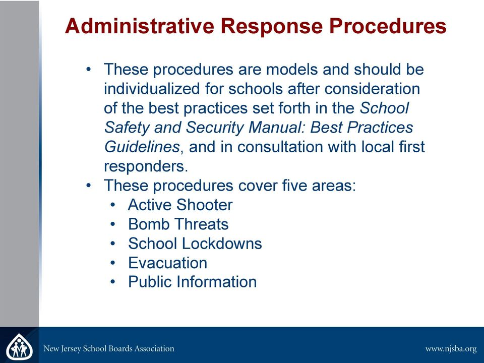Manual: Best Practices Guidelines, and in consultation with local first responders.