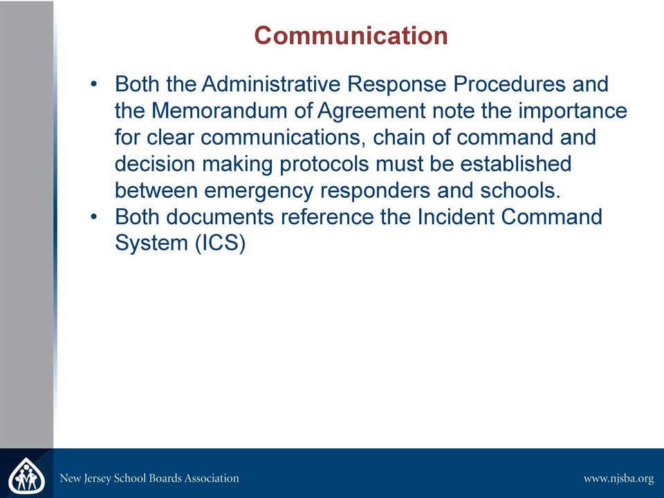 of command and decision making protocols must be established between