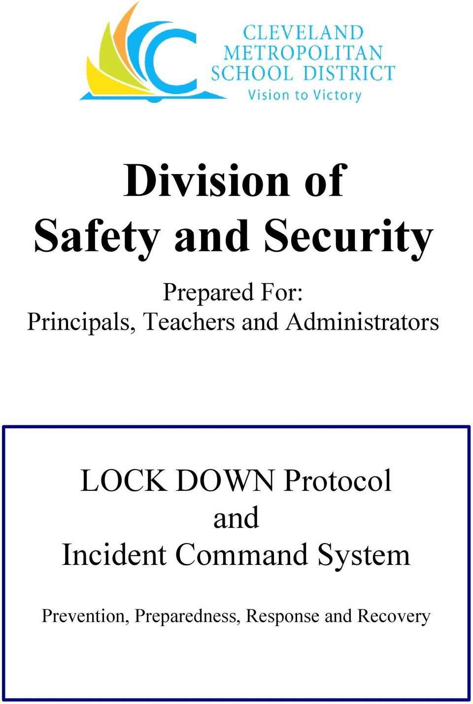 LOCK DOWN Protocol and Incident Command
