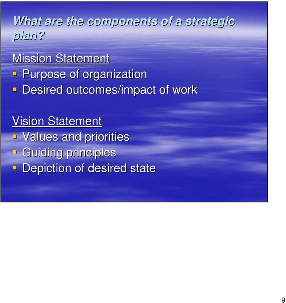 outcomes/impact of work Vision Statement Values and