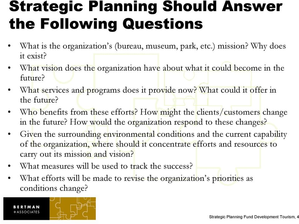 How might the clients/customers change in the future? How would the organization respond to these changes?