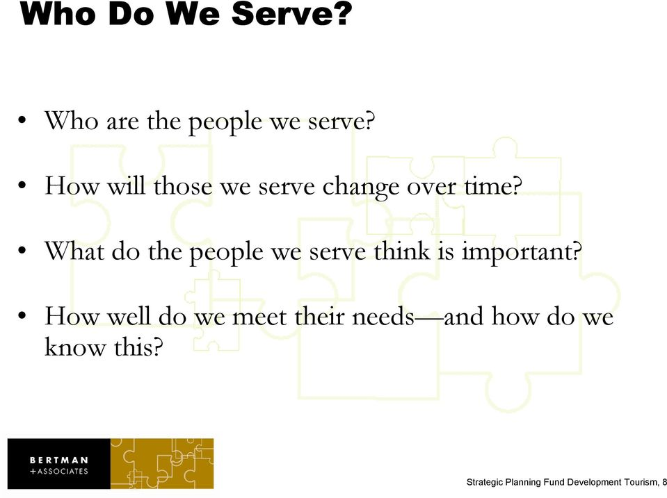 What do the people we serve think is important?