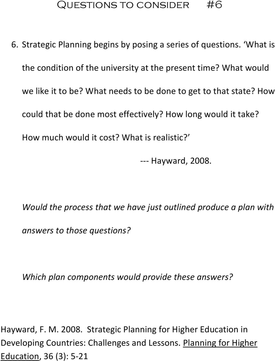 What is realistic? --- Hayward, 2008. Would the process that we have just outlined produce a plan with answers to those questions?