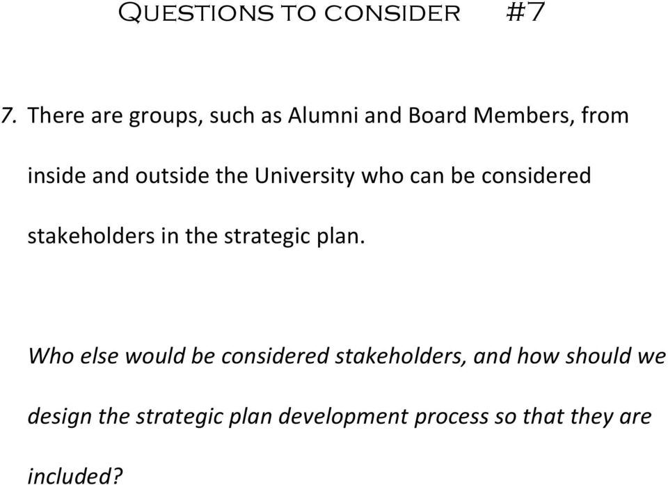 the University who can be considered stakeholders in the strategic plan.