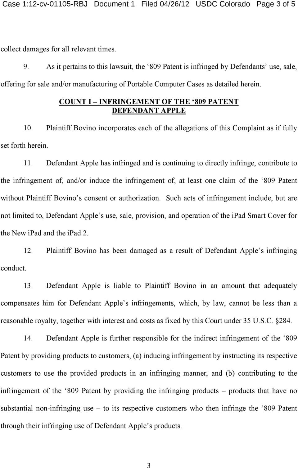 COUNT I INFRINGEMENT OF THE 809 PATENT DEFENDANT APPLE 10. Plaintiff Bovino incorporates each of the allegations of this Complaint as if fully set forth herein. 11.