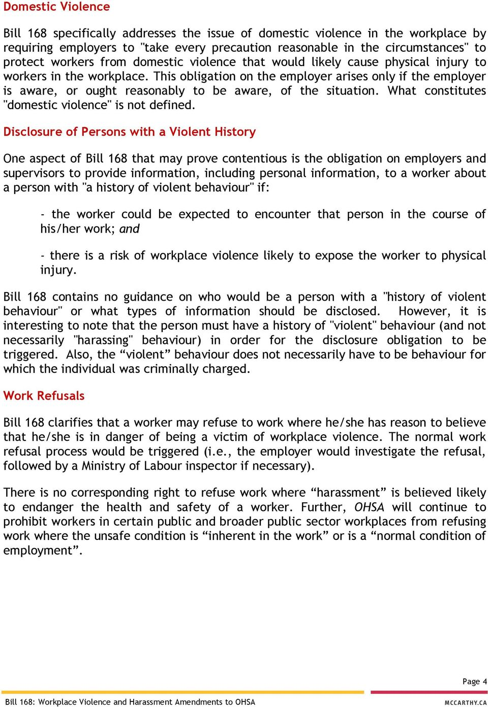 "This obligation on the employer arises only if the employer is aware, or ought reasonably to be aware, of the situation. What constitutes ""domestic violence"" is not defined."