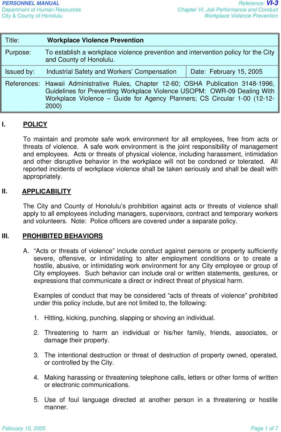 Violence USOPM: OWR-09 Dealing With Workplace Violence Guide for Agency Planners; CS Circular 1-00 (12-12- 2000) I.