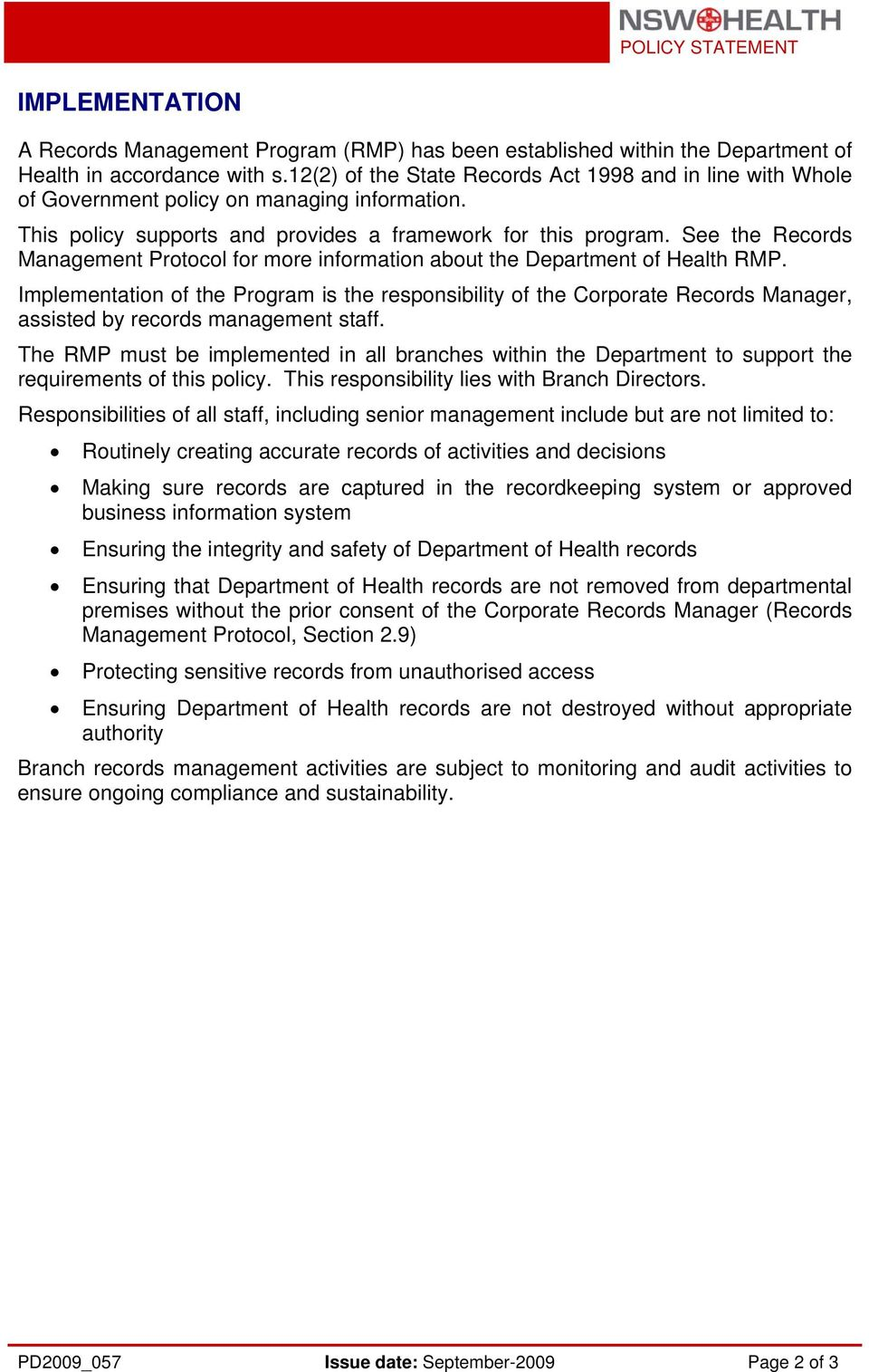 See the Records Management Protocol for more information about the Department of Health RMP.