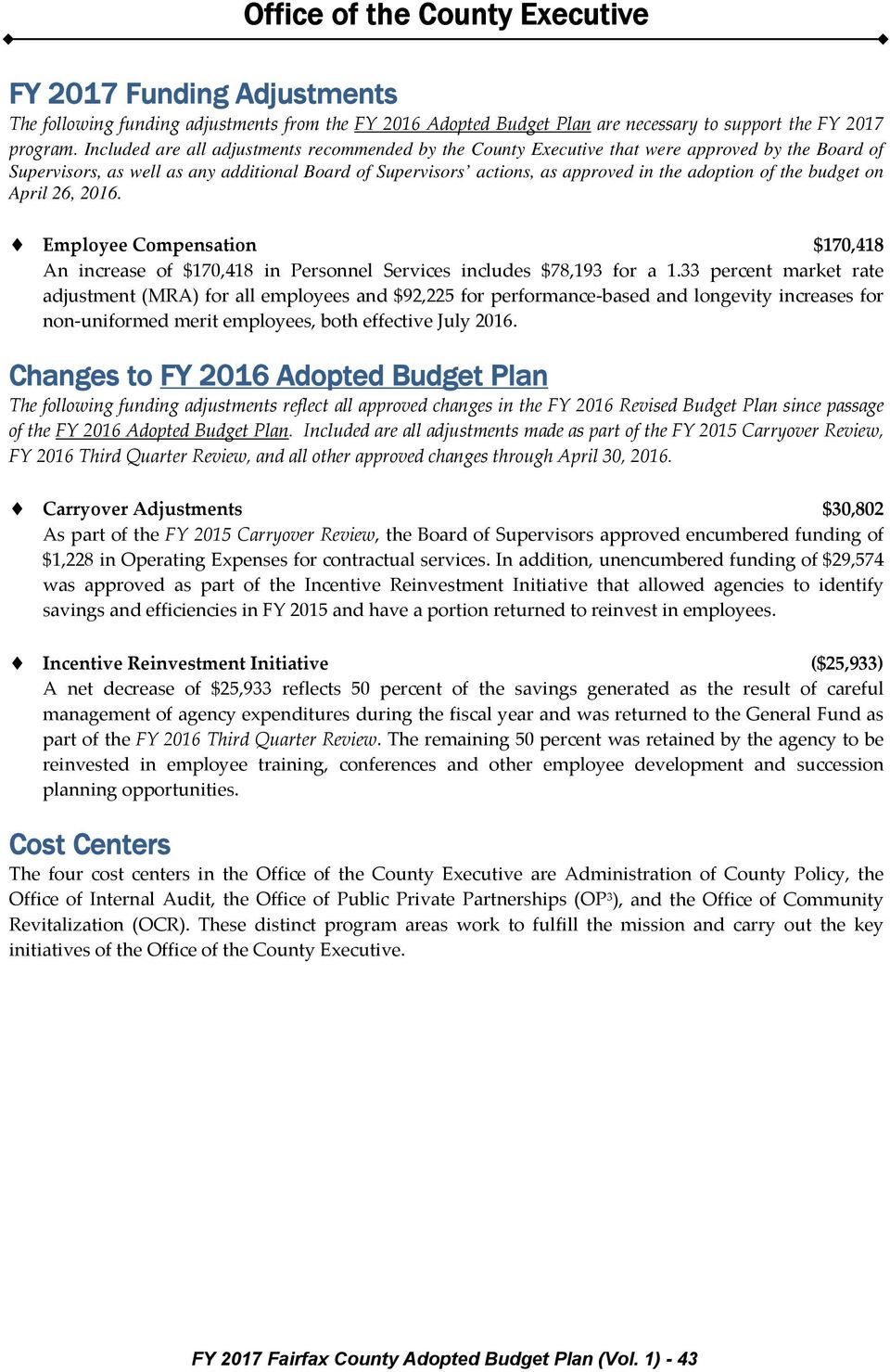 the budget on April 26, 2016. Employee Compensation $170,418 An increase of $170,418 in Personnel Services includes $78,193 for a 1.