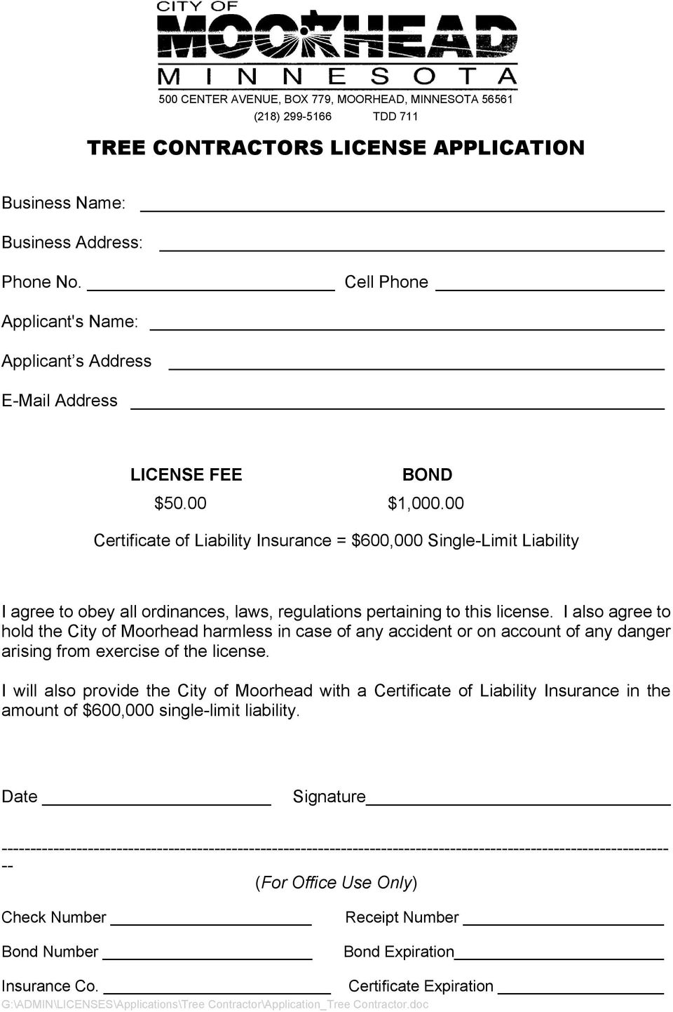 00 Certificate of Liability Insurance = $600,000 Single-Limit Liability I agree to obey all ordinances, laws, regulations pertaining to this license.