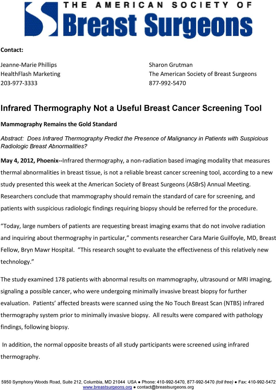 May 4, 2012, Phoenix--Infrared thermography, a non-radiation based imaging modality that measures thermal abnormalities in breast tissue, is not a reliable breast cancer screening tool, according to