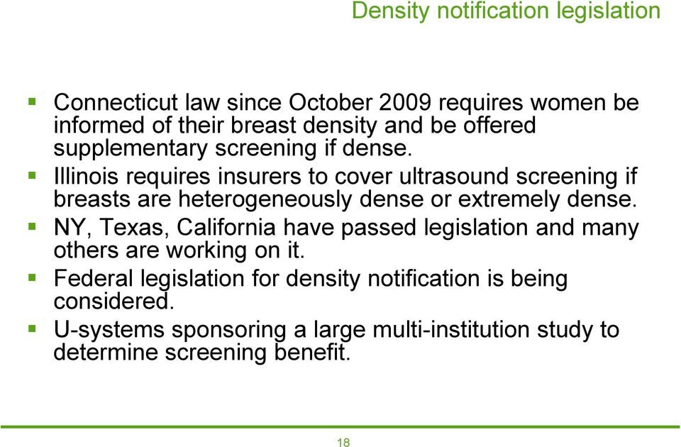 Illinois requires insurers to cover ultrasound screening if breasts are heterogeneously dense or extremely dense.