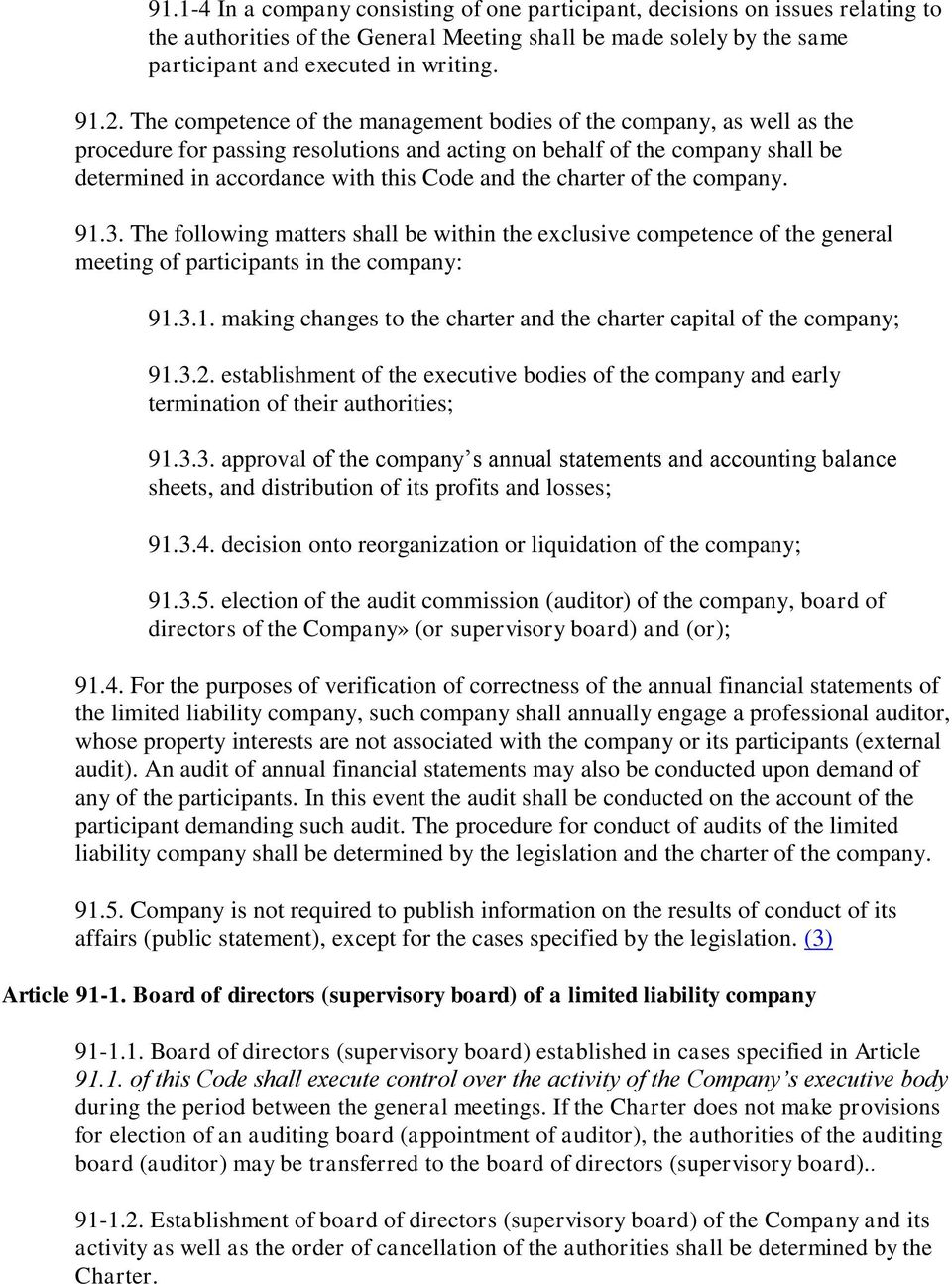 charter of the company. 91.3. The following matters shall be within the exclusive competence of the general meeting of participants in the company: 91.3.1. making changes to the charter and the charter capital of the company; 91.