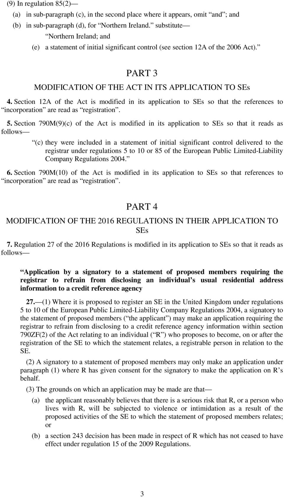 Section 12A of the Act is modified in its application to SEs so that the references to incorporation are read as registration. 5.