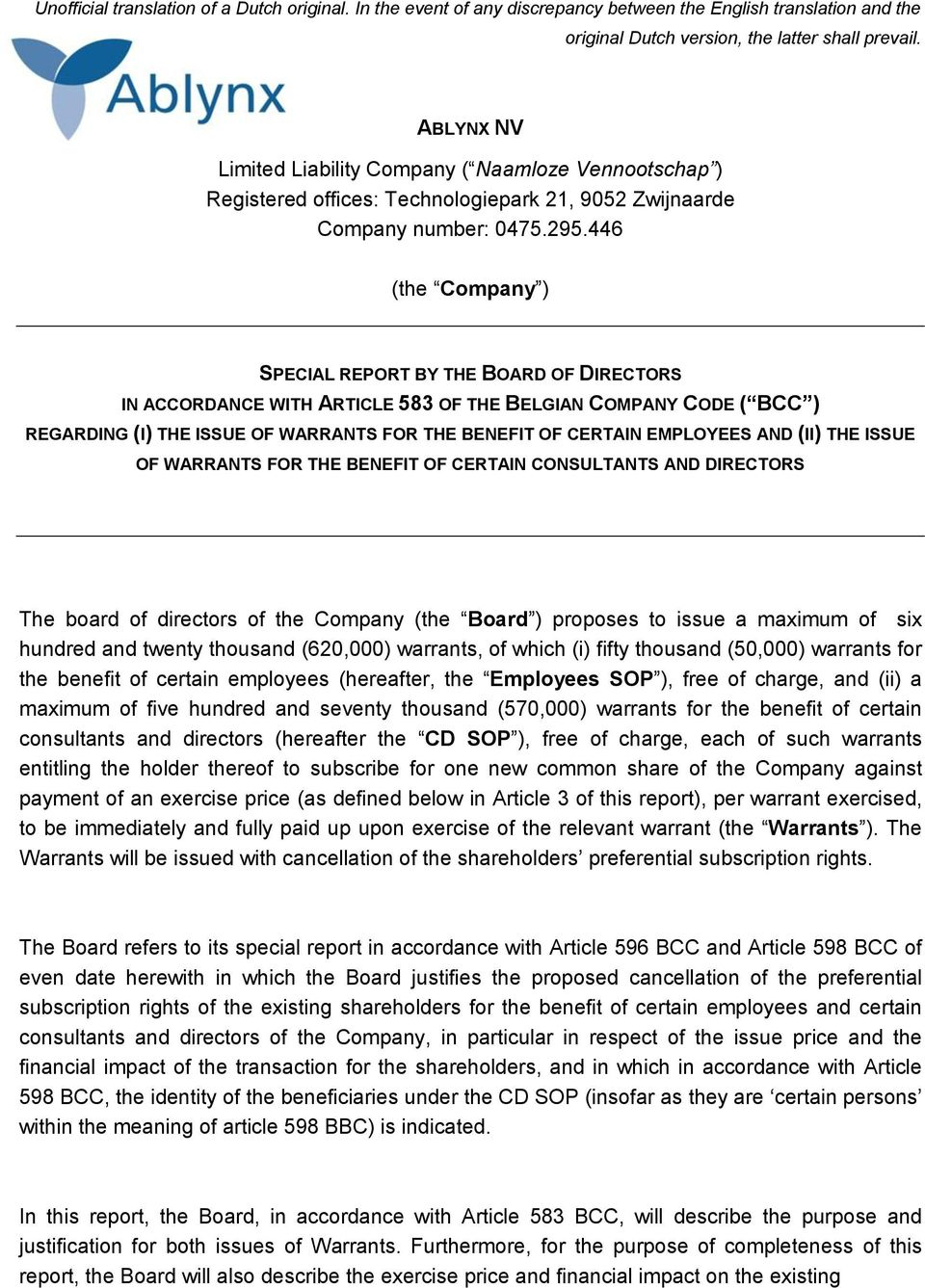 AND (II) THE ISSUE OF WARRANTS FOR THE BENEFIT OF CERTAIN CONSULTANTS AND DIRECTORS The board of directors of the Company (the Board ) proposes to issue a maximum of six hundred and twenty thousand