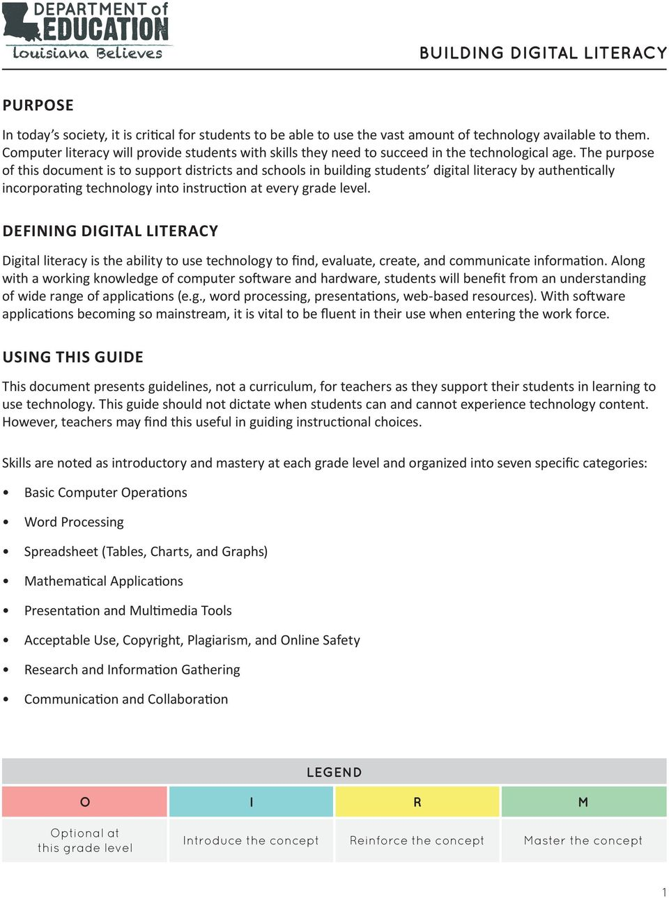 The purpose of this document is to support districts and schools in building students digital literacy by authentically incorporating technology into instruction at every grade level.