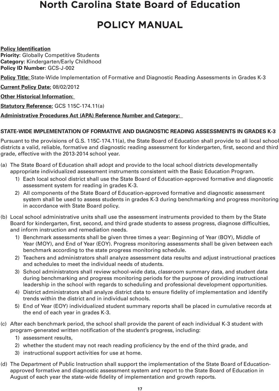 11(a) Administrative Procedures Act (APA) Reference Number and Category: STATE-WIDE IMPLEMENTATION OF FORMATIVE AND DIAGNOSTIC READING ASSESSMENTS IN GRADES K-3 Pursuant to the provisions of G.S. 115C-174.
