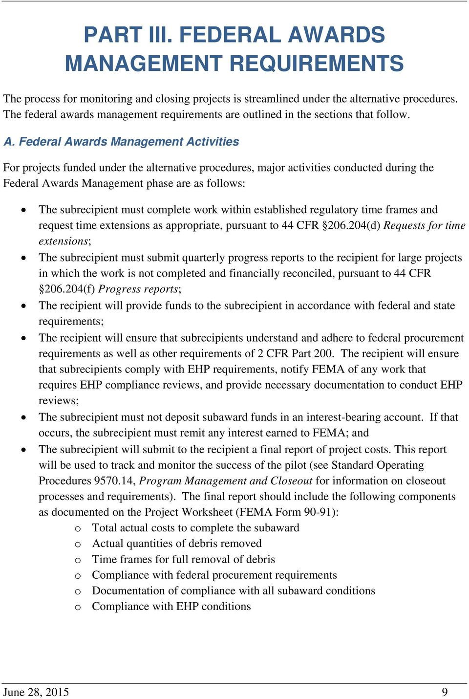 Federal Awards Management Activities For projects funded under the alternative procedures, major activities conducted during the Federal Awards Management phase are as follows: The subrecipient must