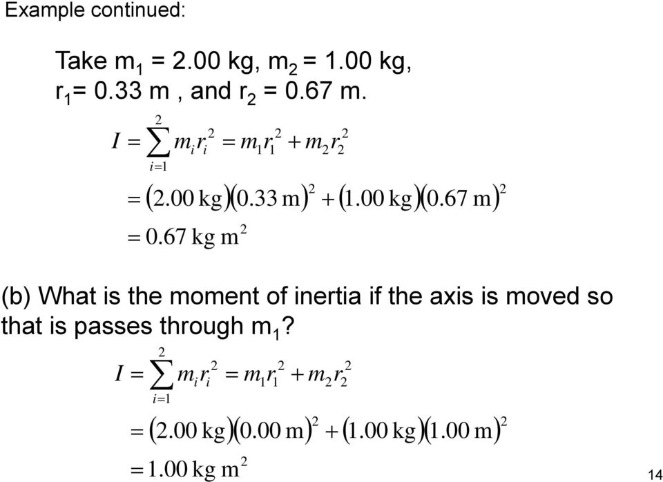 67 kg m (b) What is the moment of inertia if the axis is moved so that is