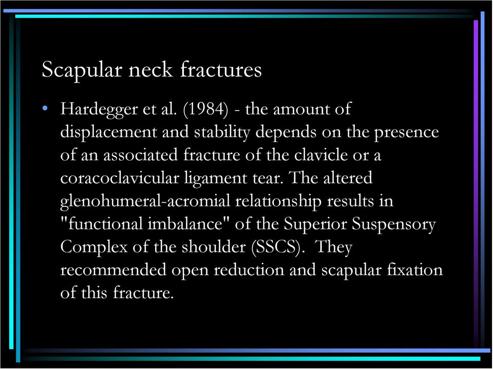 of the clavicle or a coracoclavicular ligament tear.