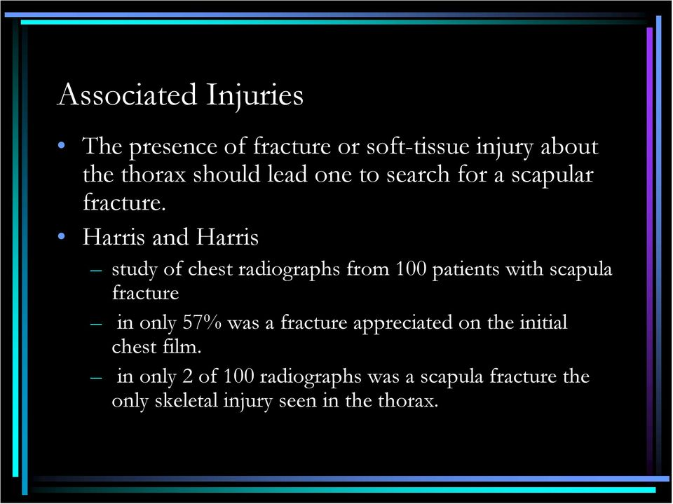 Harris and Harris study of chest radiographs from 100 patients with scapula fracture in only