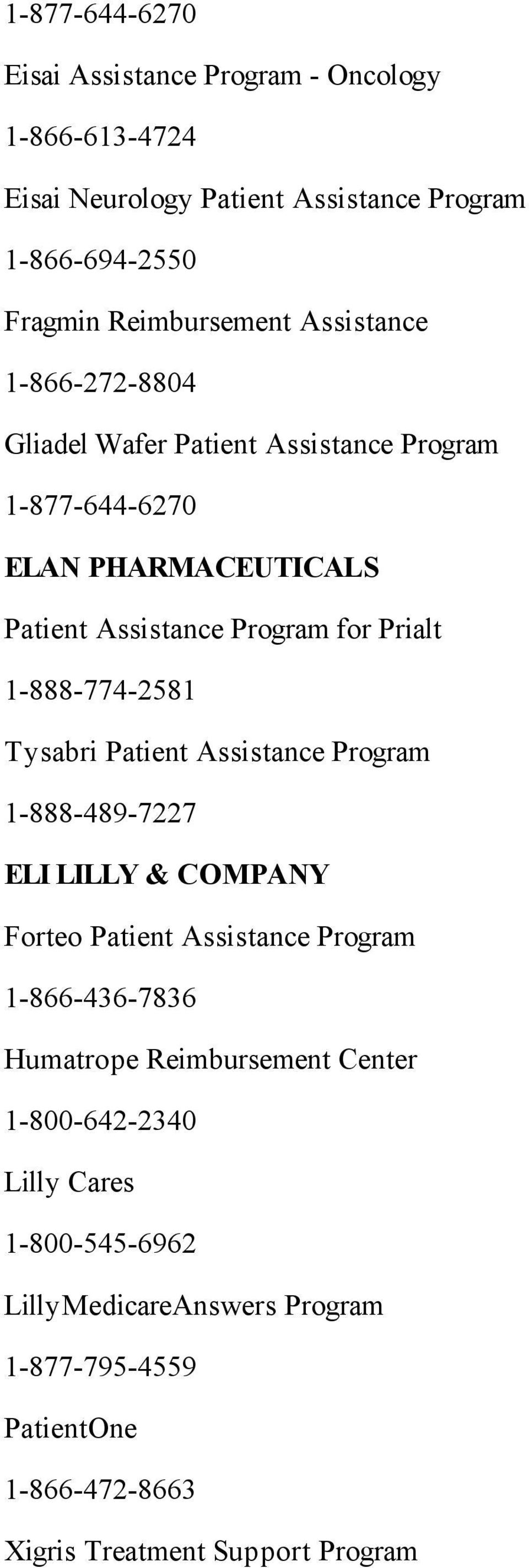 1-888-774-2581 Tysabri Patient Assistance Program 1-888-489-7227 ELI LILLY & COMPANY Forteo Patient Assistance Program 1-866-436-7836 Humatrope