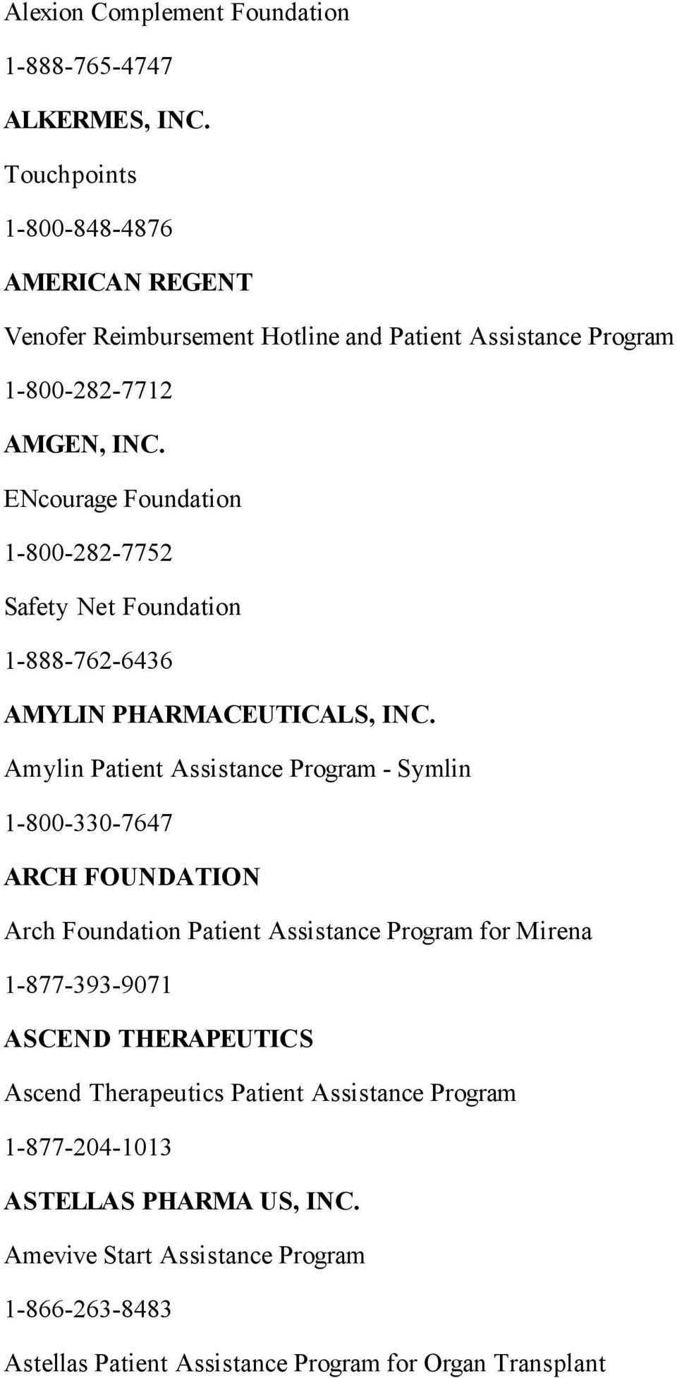 ENcourage Foundation 1-800-282-7752 Safety Net Foundation 1-888-762-6436 AMYLIN PHARMACEUTICALS, INC.