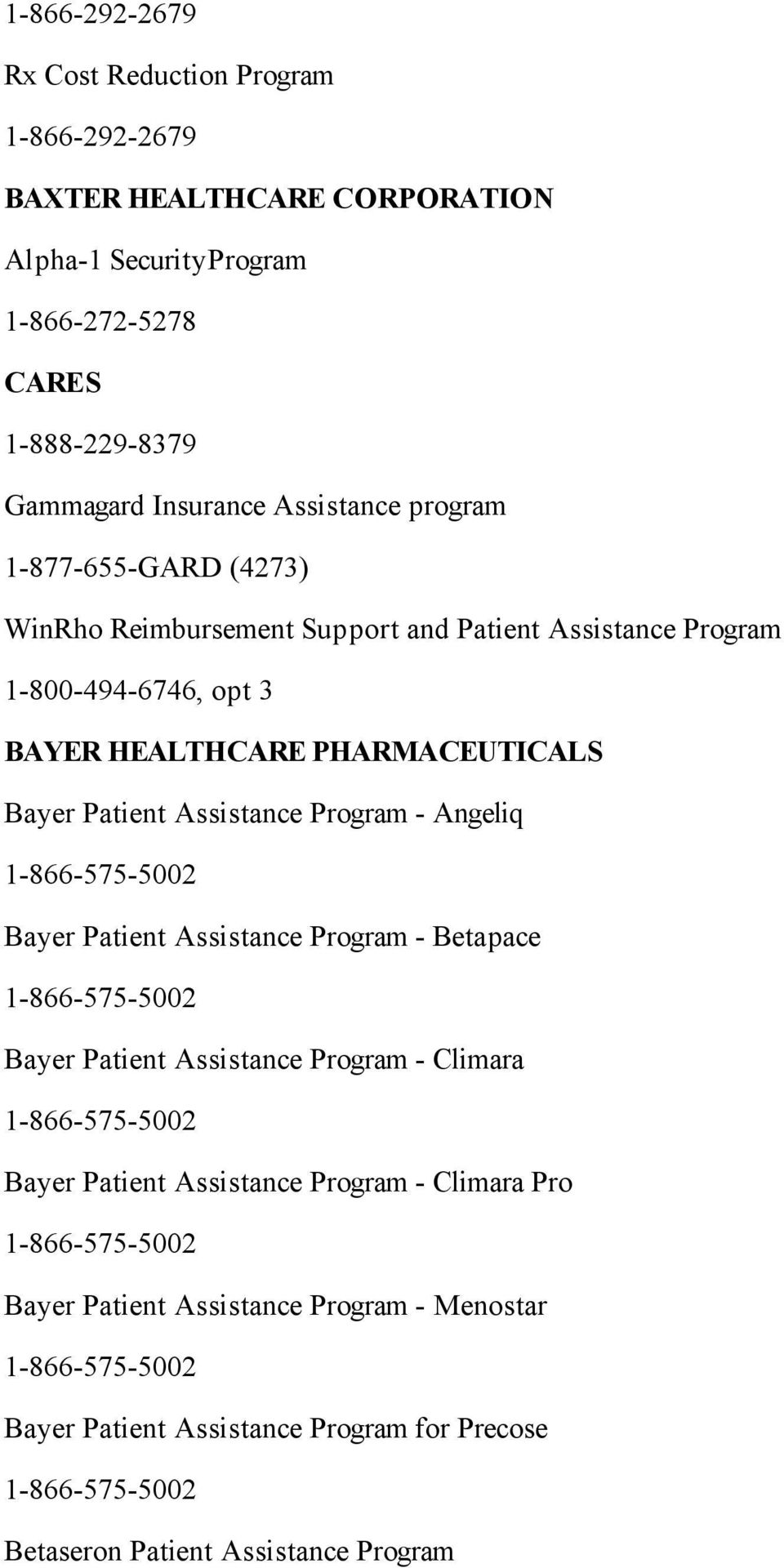- Angeliq 1-866-575-5002 Bayer Patient Assistance Program - Betapace 1-866-575-5002 Bayer Patient Assistance Program - Climara 1-866-575-5002 Bayer Patient Assistance Program -