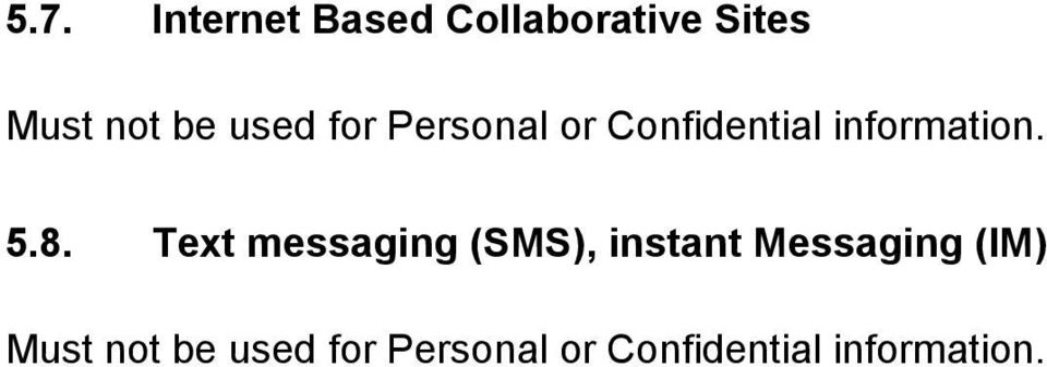 Text messaging (SMS), instant Messaging (IM) Must
