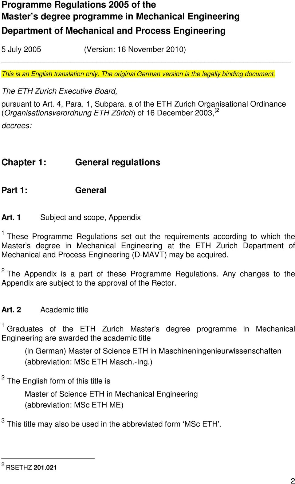 a of the ETH Zurich Organisational Ordinance (Organisationsverordnung ETH Zürich) of 16 December 2003, (2 decrees: Chapter 1: General regulations Part 1: General Art.
