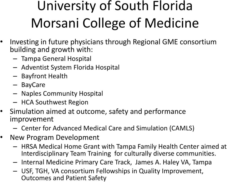 Center for Advanced Medical Care and Simulation (CAMLS) New Program Development HRSA Medical Home Grant with Tampa Family Health Center aimed at Interdisciplinary Team