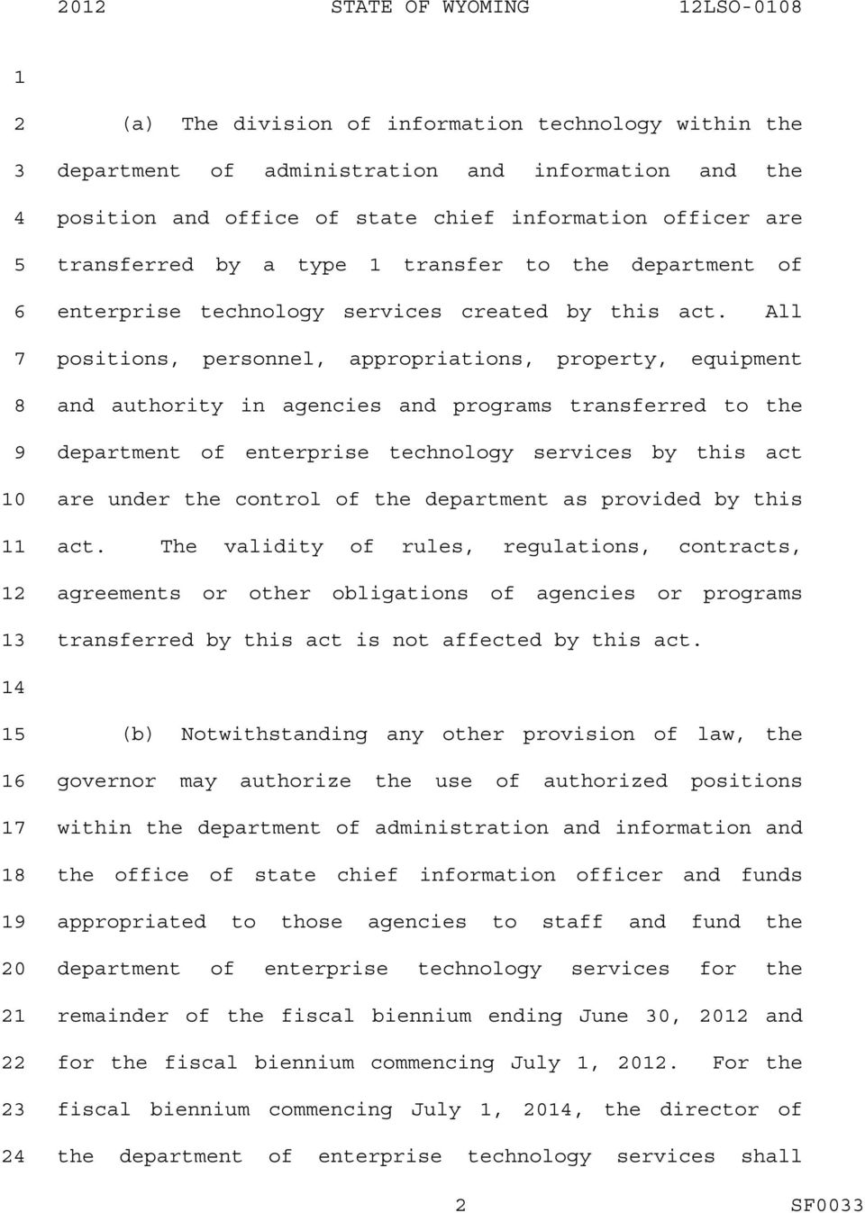 All positions, personnel, appropriations, property, equipment and authority in agencies and programs transferred to the department of enterprise technology services by this act are under the control